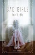 Bad Girls Dont Die 01