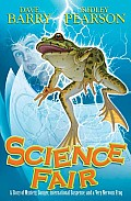 Science Fair A Story of Mystery Danger International Suspense & a Very Nervous Frog