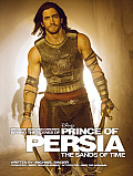Behind the Scenes of Prince of Persia: The Sands of Time: We Make Our Own Destiny (Welcome Books) Cover