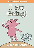 I Am Going! (Elephant & Piggie Books) Cover