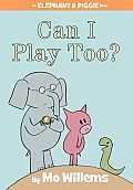 Can I Play Too? (Elephant & Piggie Books) Cover