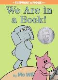 We Are in a Book!  (Elephant and Piggie Books) Cover