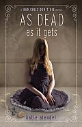 As Dead as It Gets (Bad Girls Don't Die Novels)