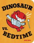 Dinosaur vs. Bedtime (Board Book)