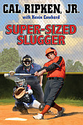 Super-Sized Slugger (Cal Ripken Novels)