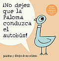 No Dejes Que la Paloma Conduzca el Autobus! = Do Not Let the Pigeon Drive the Bus!