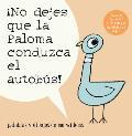 No Dejes Que la Paloma Conduzca el Autobus! = Do Not Let the Pigeon Drive the Bus!