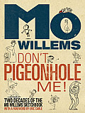 Dont Pigeonhole Me Two Decades of the Mo Willems Sketchbook