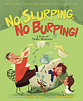 No Slurping, No Burping!: A Tale of Table Manners (Walt Disney Animation Studios Artist Showcases)