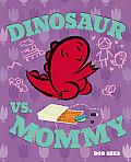 Dinosaur vs. Mommy (Dinosaur vs. Book)