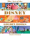 The Art of the Disney Golden Books (Welcome Books)