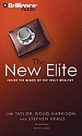 The New Elite: Inside the Minds of the Truly Wealthy (Abridged) Cover