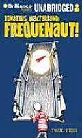 Ignatius Macfarland: Frequenaut!