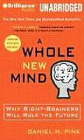 Whole New Mind Why Right Brainers Will Rule the Future