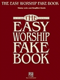 The Easy Worship Fake Book: Over 100 Songs in the Key of &quot;C&quot; Cover