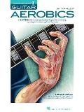 Guitar Aerobics: A 52-Week, One-Lick-Per-Day Workout Program for Developing, Improving and Maintaining Guitar Techniq