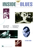 Inside the Blues, 1942-1982 - Updated Edition: Four Decades of the Greatest Electric Blues Guitarists