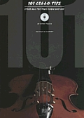 101 Cello Tips: Stuff All the Pros Know and Use [With CD]