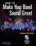 How to Make Your Band Sound Great Music Pro Guides