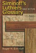 Siminoff's Luthiers Glossary: First Edition Cover