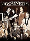 Crooners: Eighty-Four Songs by Twenty-Eight Marvelous Male Vocalists