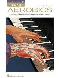 Piano Aerobics: A Multi-Style, 40-Week Workout Program for Building Real-World Technique [With CD (Audio)]