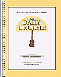 The Daily Ukulele: 365 Songs for Better Living (Jumpin' Jim's Ukulele Songbooks) Cover
