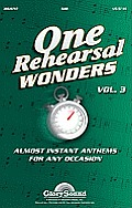 One Rehearsal Wonders, Volume 3: Almost Instant Anthems for Any Occasion