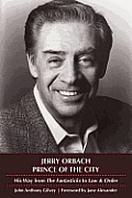 Jerry Orbach, Prince of the City: His Way from the Fantasticks to Law & Order