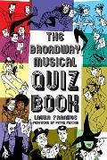 Broadway Musicals Quiz Book
