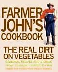 Farmer Johns Cookbook The Real Dirt on Vegetables