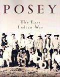 Posey The Last Indian War