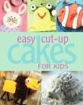 Easy Cut Up Cakes for Kids