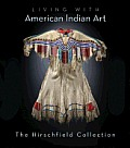 Living with American Indian Art: The Hirschfield Collection