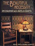 The Beautiful Necessity: Decorating with Arts and Crafts