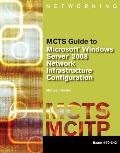 Mcts Guide to Configuring Microsoft Windows Server 2008 Network