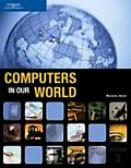 Computers in Our World (2ND 08 Edition) Cover