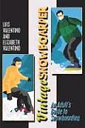 Vintagesnowboarder: An Adult's Guide to Snowboarding