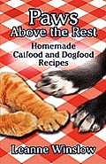 Paws Above the Rest: Homemade Catfood and Dogfood Recipes