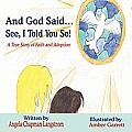 And God Said.See, I Told You So!: A True Story of Faith and Adoption