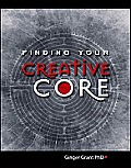 Finding Your Creative Core (09 Edition)