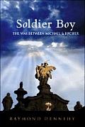 Soldier Boy: The War Between Michael & Lucifer