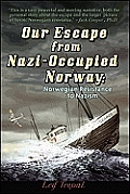 Our Escape from Nazi Occupied Norway Norwegian Resistance to Nazism