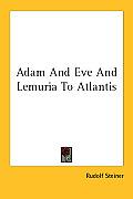 Adam And Eve And Lemuria To Atlantis