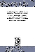 Youthful Explorers in Bible Lands: A Faithful Account of the Scenery, Ruins, Productions, Customs, Antiquities and Traditions of Scriptural Countries;