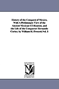 History of the Conquest of Mexico Volume 2