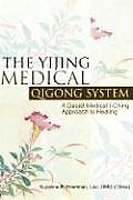 Yijing Medical Qigong System A Daoist