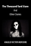 The Thousand Yard Stare and Other Stories