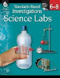 Science Labs: Standards-Based Investigations Grades 6-8 + CD (Standards-Based Investigations)