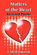 Matters of the Heart: Selected Poems